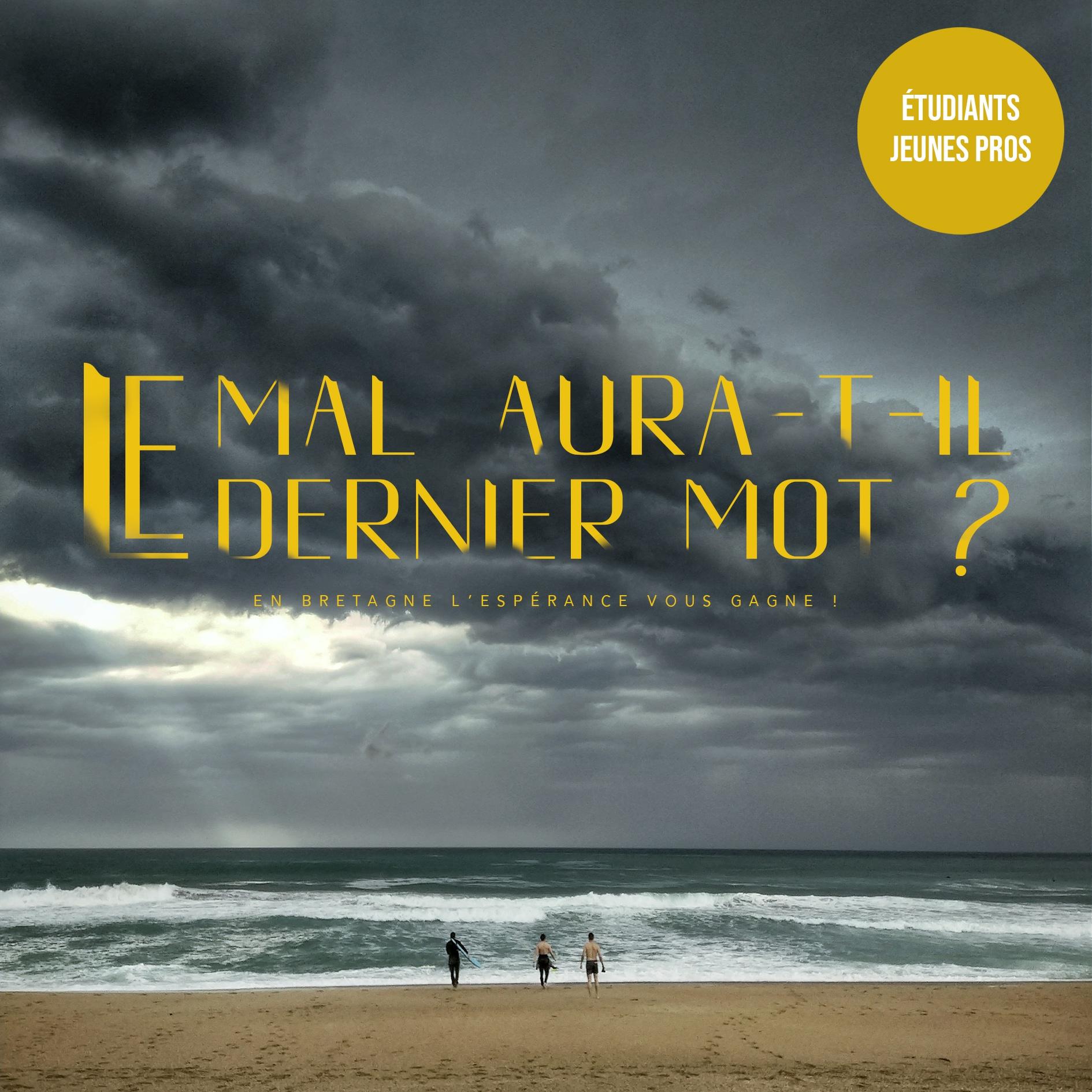 LE MAL AURA-T-IL LE DERNIER MOT ?