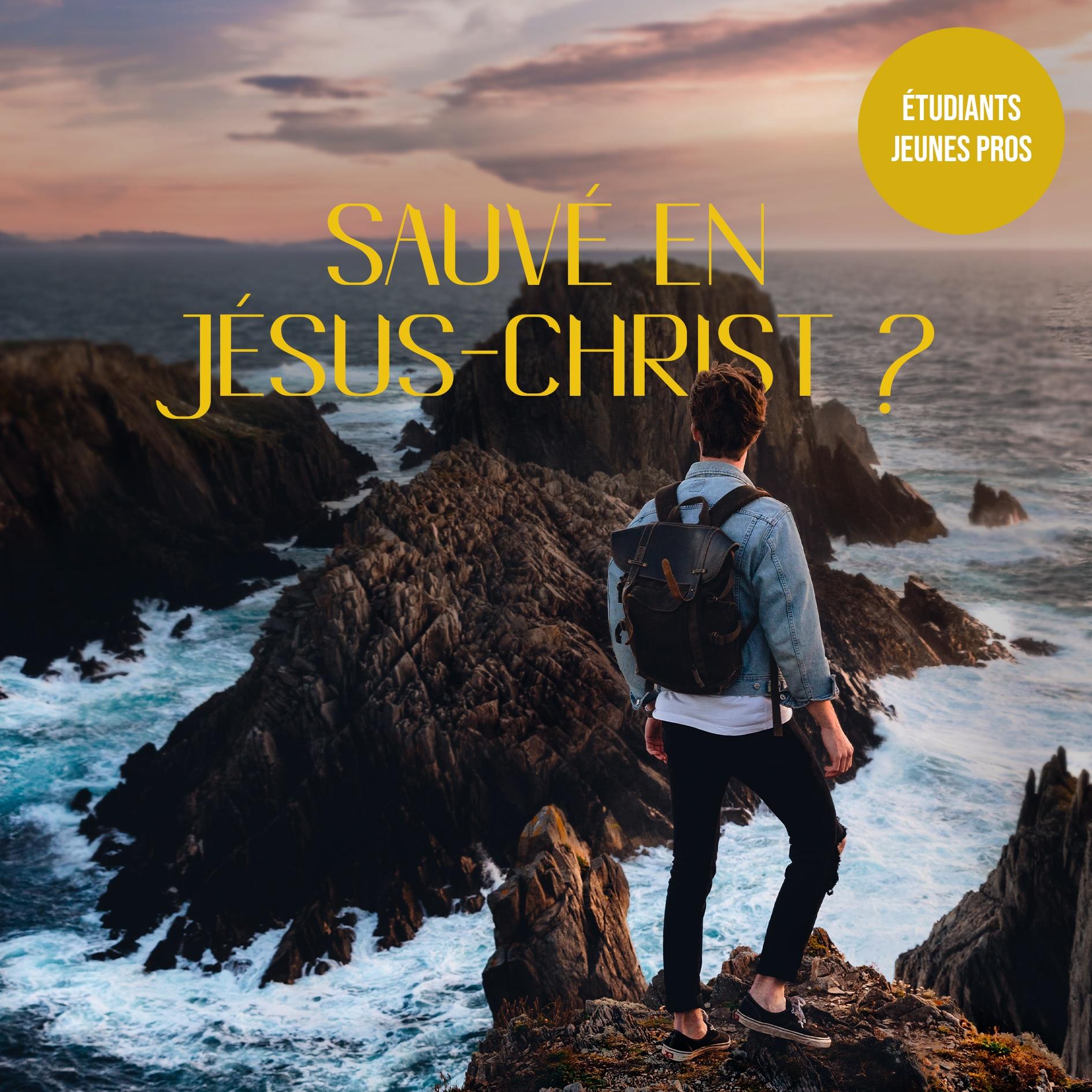 SAUVÉS EN JESUS-CHRIST ?